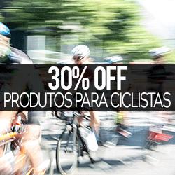 30% OFF Produtos para Ciclistas